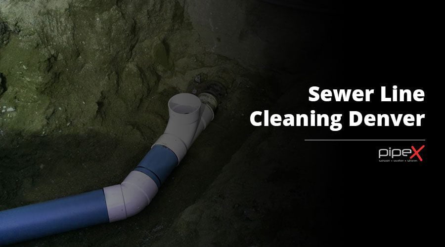 How Sewer Line Cleaning Denver can help you Maintain a Healthy Living Environment?